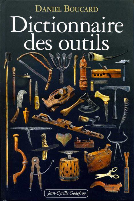 Dictionnaire des outils, Boucard Daniel