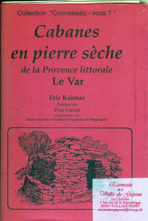 Cabanes en pierre sèche de la Provence littorale, le Var