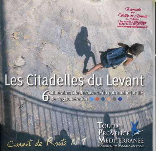 Carnet de route N° 1, Les citadelles du Levant
