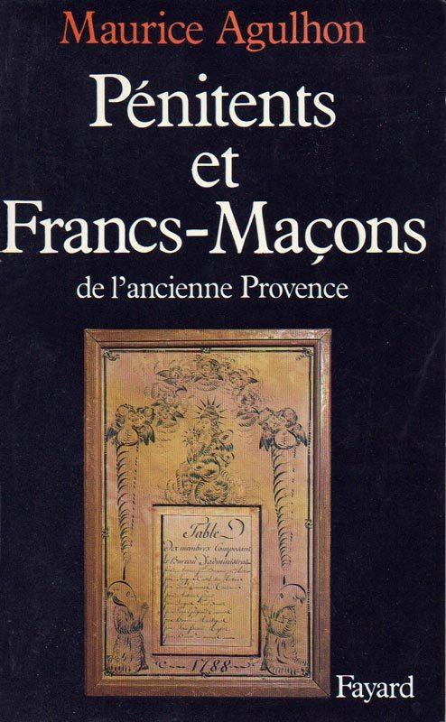 Pénitents et Francs-Maçons de l'ancienne Provence, Maurice Agulhon