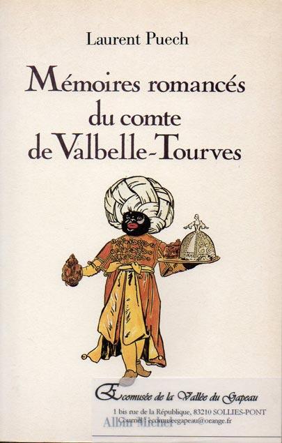 Mémoires romancés du conte de Valbelle, Laurent Puech