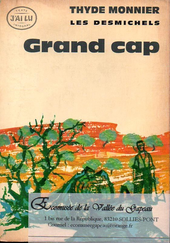 Les Desmichels, Grand cap, Thyde Monnier