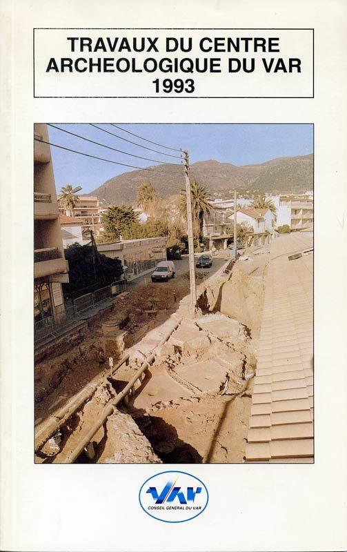 Travaux du Centre archéologique du Var 1993