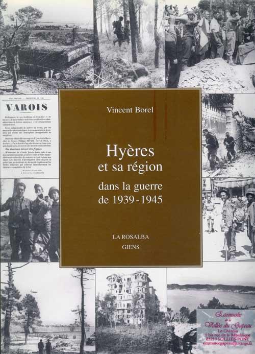 Hyères et sa région dans la guerre de 1939 - 1945