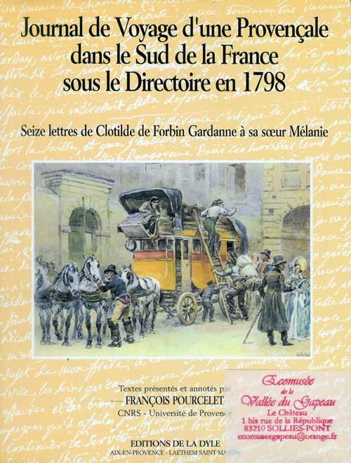 Journal de voyage d'une provençale dans le sud de la France sous le Directoire en 1798.