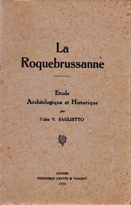 La Roquebrussanne, Étude Archéologique et Historique.