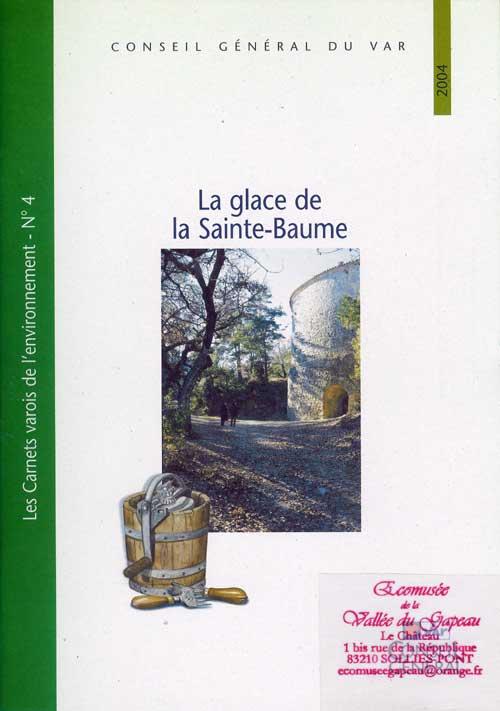 La glace de la Sainte-Baume.