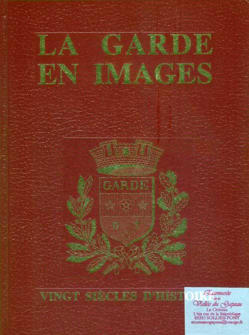 La Garde en images, Vingt siècles d'histoire.