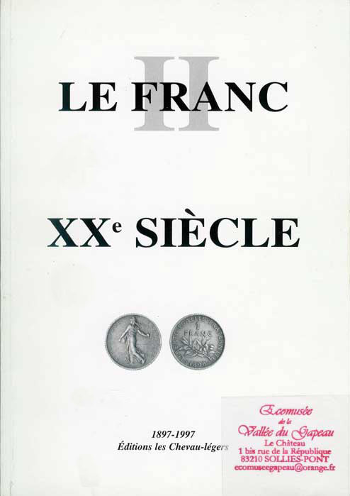 Catalogue : Le Franc ll , XXe siècle.