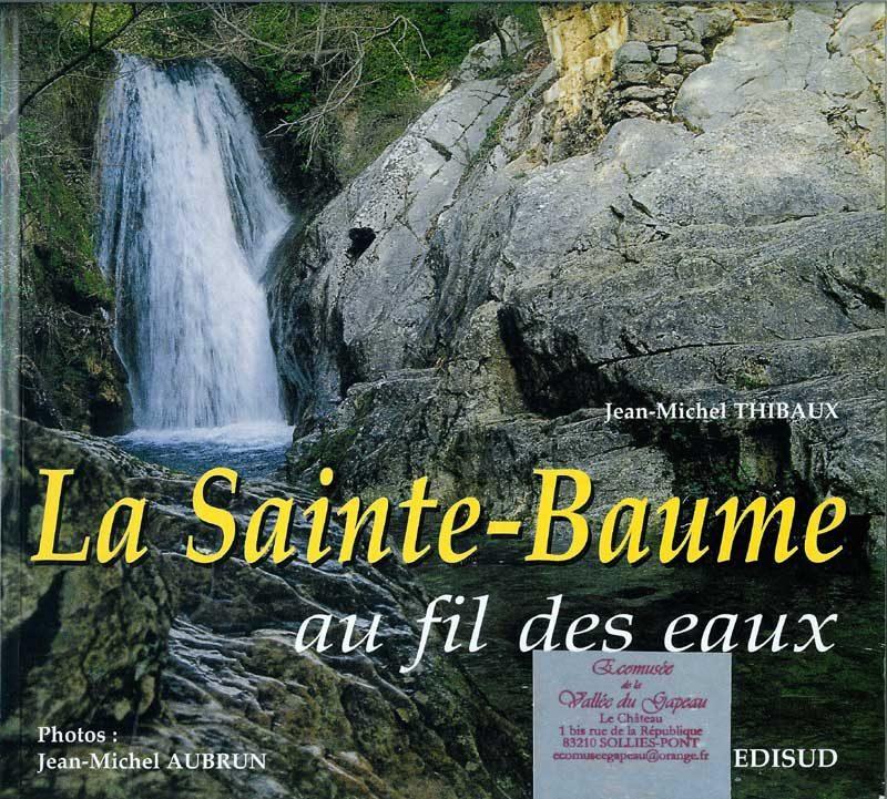 La Sainte-Baume au fil des eaux