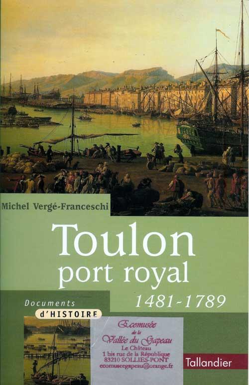 Toulon port royal, 1481-1789.