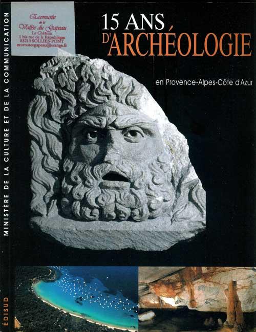15 ans d'archéologie en Provence-Alpes-Côte d'Azur