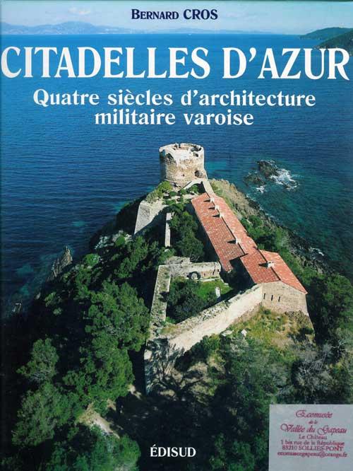 Citadelles d'azur, Quatre siècles d'architecture militaire varoise