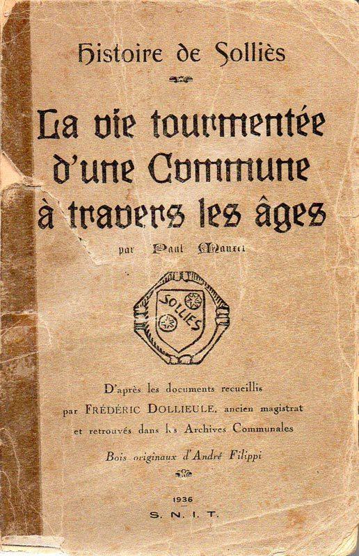 Histoire de Solliès, La vie tourmentée d'une commune à travers les âges, par Paul Maurel