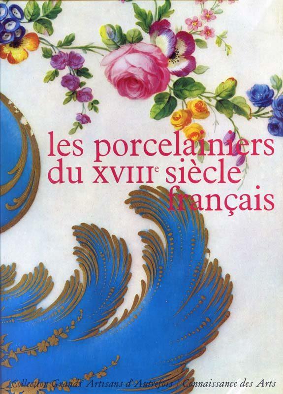 Les porcelainiers du XVIIIe s.
