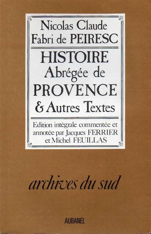 Histoire abrégée de Provence & autres textes, Peiresc.