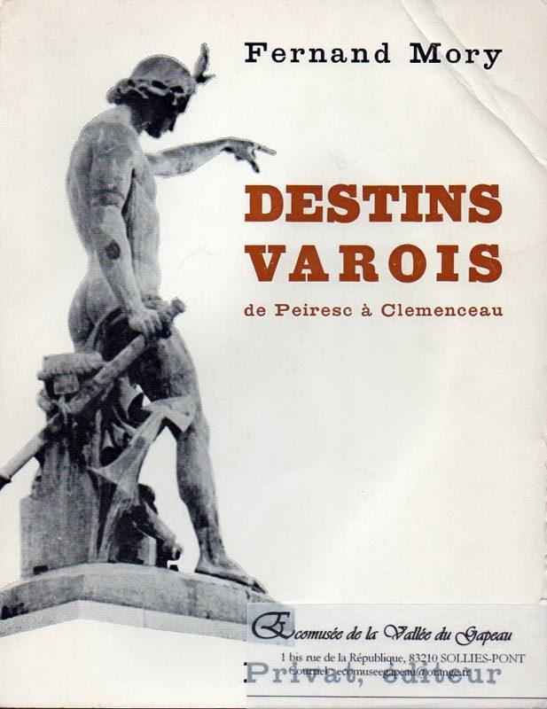 Destins varois, Fernand Mory, de Peiresc à Clemenceau