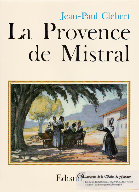 La Provence de Mistral, Jean-Paul Clébert