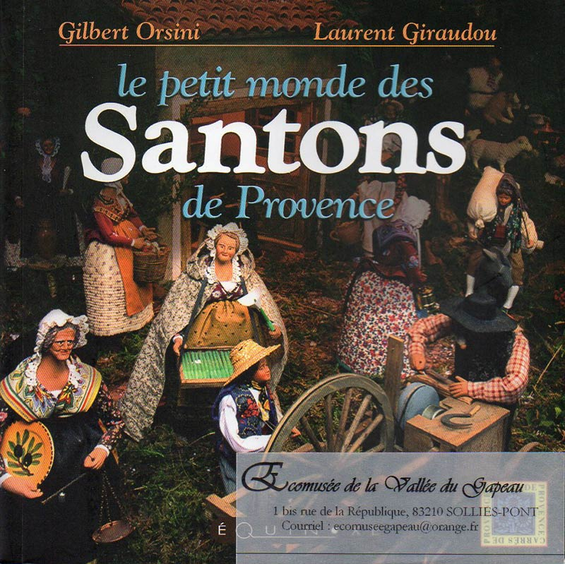 Le petit monde des Santons de Provence, par Gilbert Orsini et Laurent Giraudou.