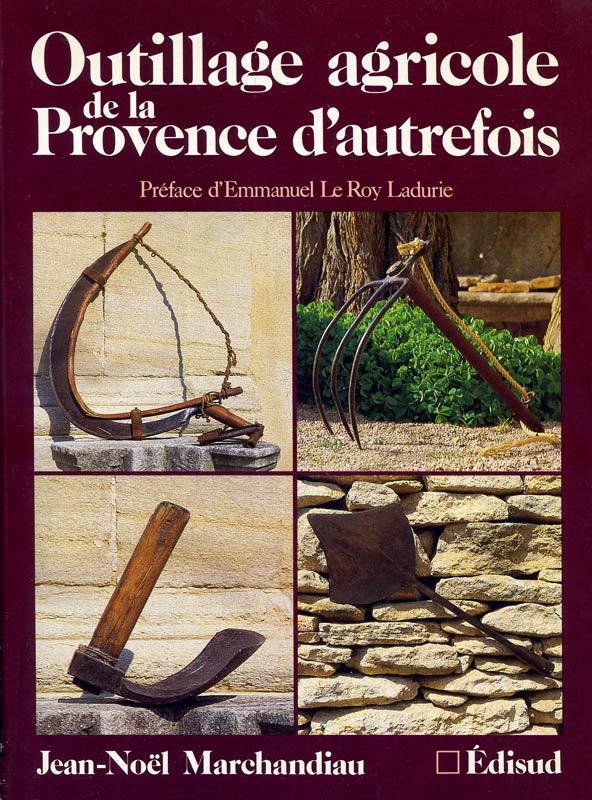 Outillage agricole de la Provence d'autrefois. Bibliothèque